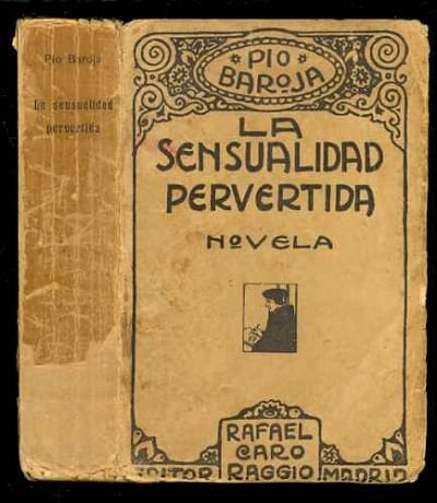 Portada de la sensualidad Pervertida una de las múltiples novelas de Baroja