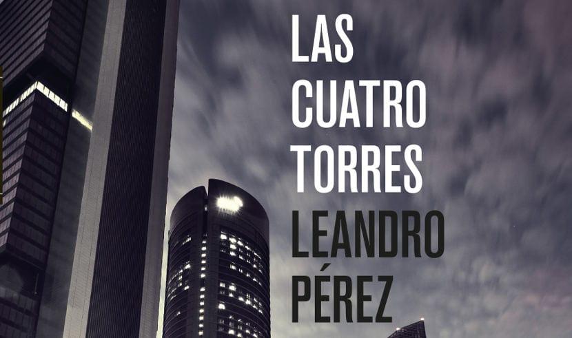 'Las cuatro torres' de Leandro Pérez, una trama criminal sobre el Real Madrid de Mourinho