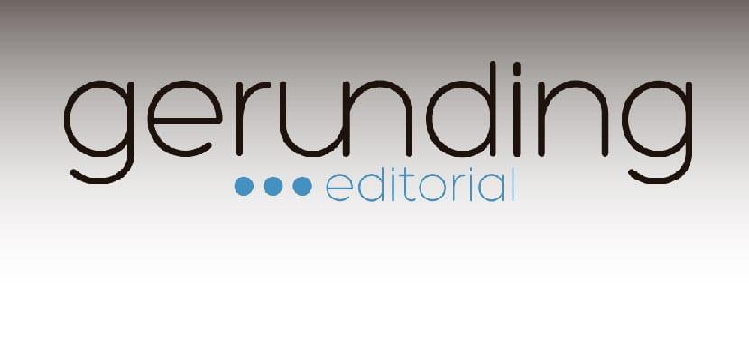Nace Gerunding, una nueva editorial dispuesta a crear libros con alma