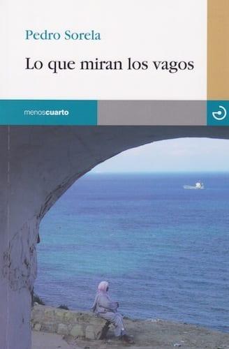 """""""Lo que miran los vagos"""", de Pedro Sorela"""