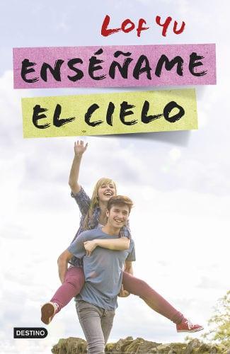 """Sale a la venta """"Enséñame el cielo"""", de Lof Yu, una novela juvenil muy veraniega"""