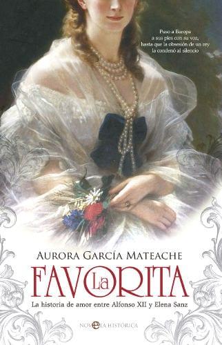 """""""La Favorita"""", Aurora García Mateache,  la historia de amor entre Alfonso XII y Elena Sanz"""