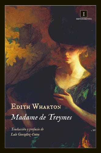 """Impedimenta publica """"Madame de Treymes"""", de Edith Wharton"""