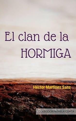 """""""El Clan de la Hormiga"""", primera nouvelle de Héctor Martínez"""