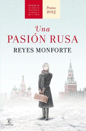 """""""Una pasión rusa"""", de Reyes Monforte, a la venta el 27 de agosto"""