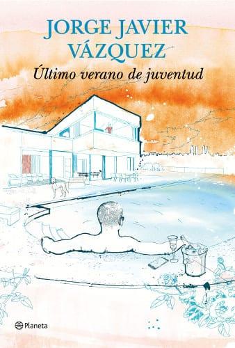"""Ya a la venta """"Último verano de juventud"""", lo nuevo de Jorge Javier Vázquez"""