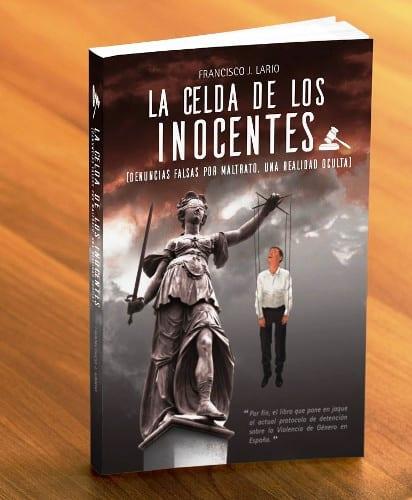 """""""La celda de los inocentes"""", un libro que pone en jaque al actual protocolo de detención sobre la Violencia de Género en España"""