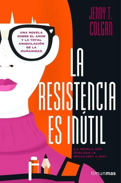 """""""La resistencia es inútil"""" de Jenny T. Colgan"""