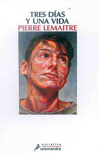 Tres días y una vida de Pierre Lamaitre