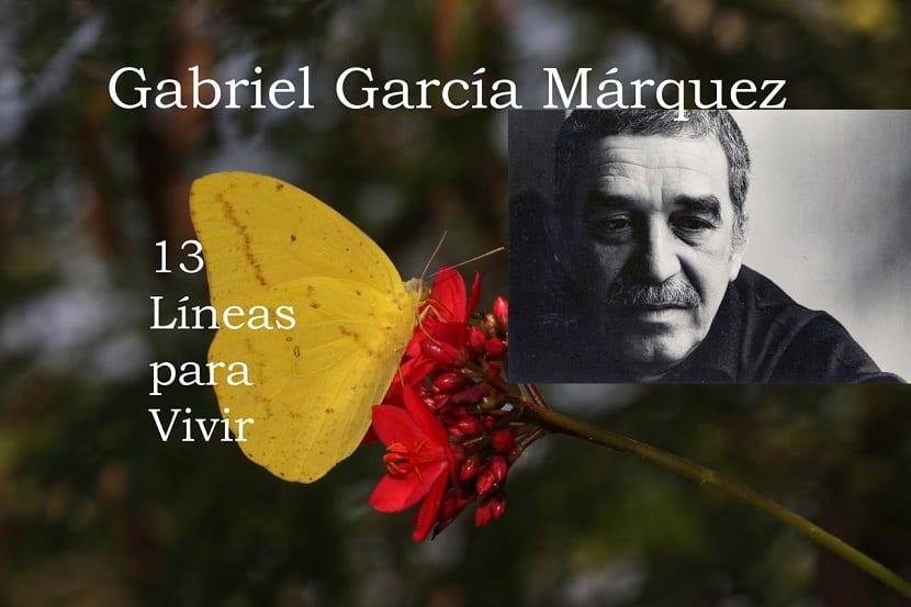 Gabriel García Márquez Y Sus 13 Líneas Para Vivir