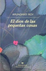 El dios de las pequeñas cosas de Arundhati Roy