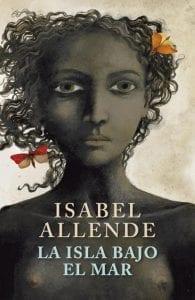 La isla bajo el mar de Isabel Allende