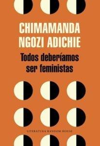 Todos deberíamos ser feministas de Chimamanda Ngozi Adichie