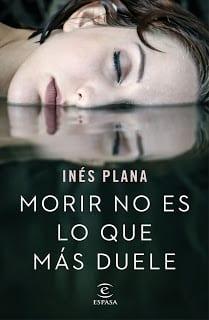 ¿Será Morir no es lo que más duele de Inés Plana el best seller del año?
