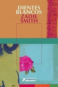 Dientes blancos, de Zadie Smith