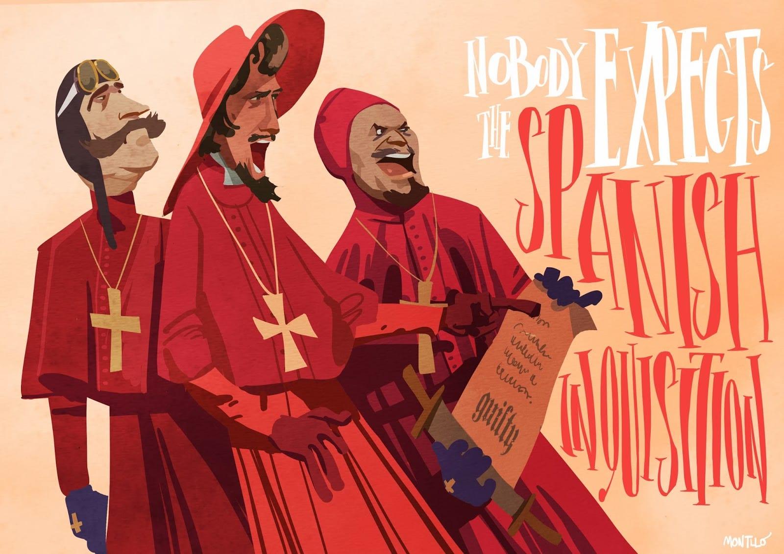 """The Spanish Inquisition"", Monty Python."