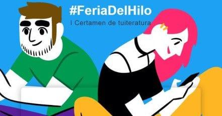 #FeriaDelHilo: Primer certámen de Tuiteratura.
