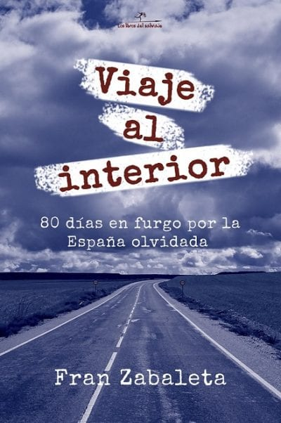 Viaje al Interior: Un libro que surge de una inquietud, que da lugar a un viaje, que se cuenta en un blog... y termina en las librerías.
