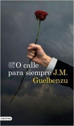 O Calle Para Siempre: Novena Entrega de la serie Mariana de Marco por Jose María Guelbenzu.