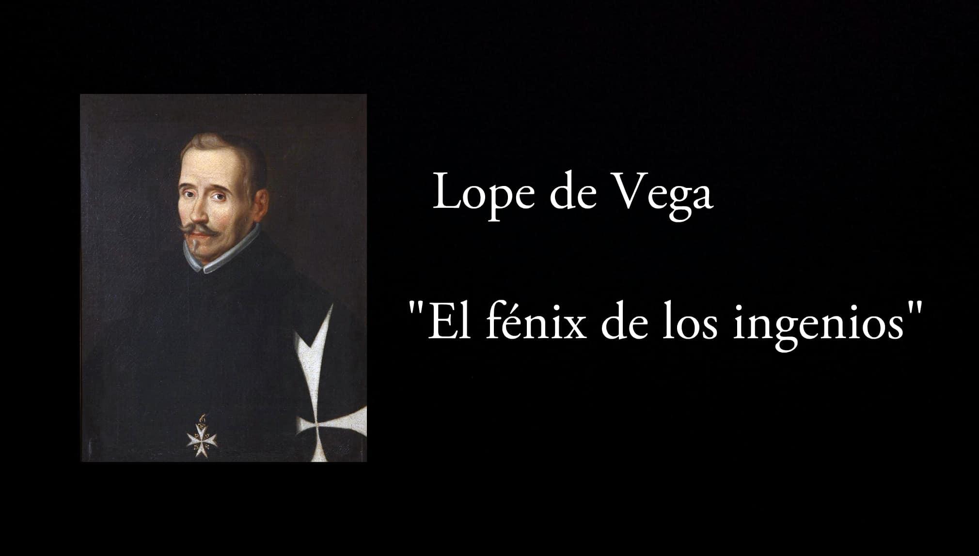 """Lope de Vega, """"El fénix de los ingenios""""."""