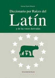 Diccionario por raíces del latín.