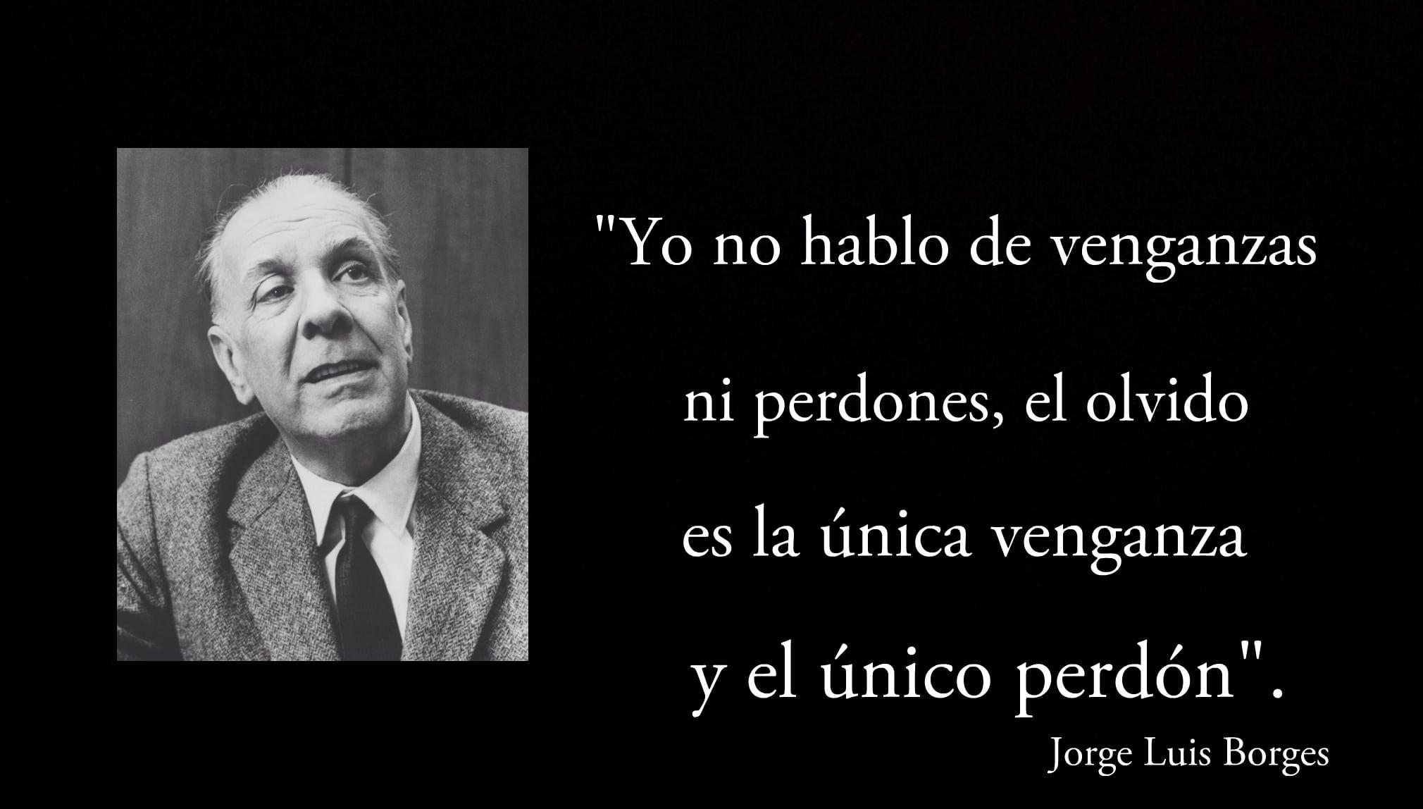 Frase de Jorge Luis Borges.