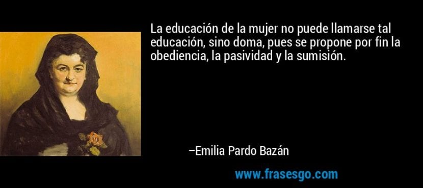 Frase de Emila Pardo Bazán.