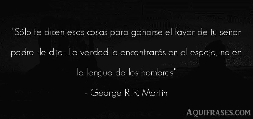 Frase de George R. R. Martin.