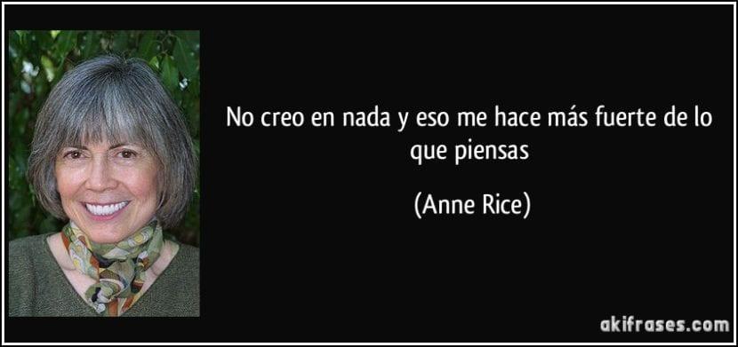 Frase de Anne Rice.