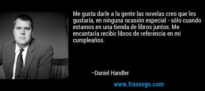 Frase de Daniel Handler.