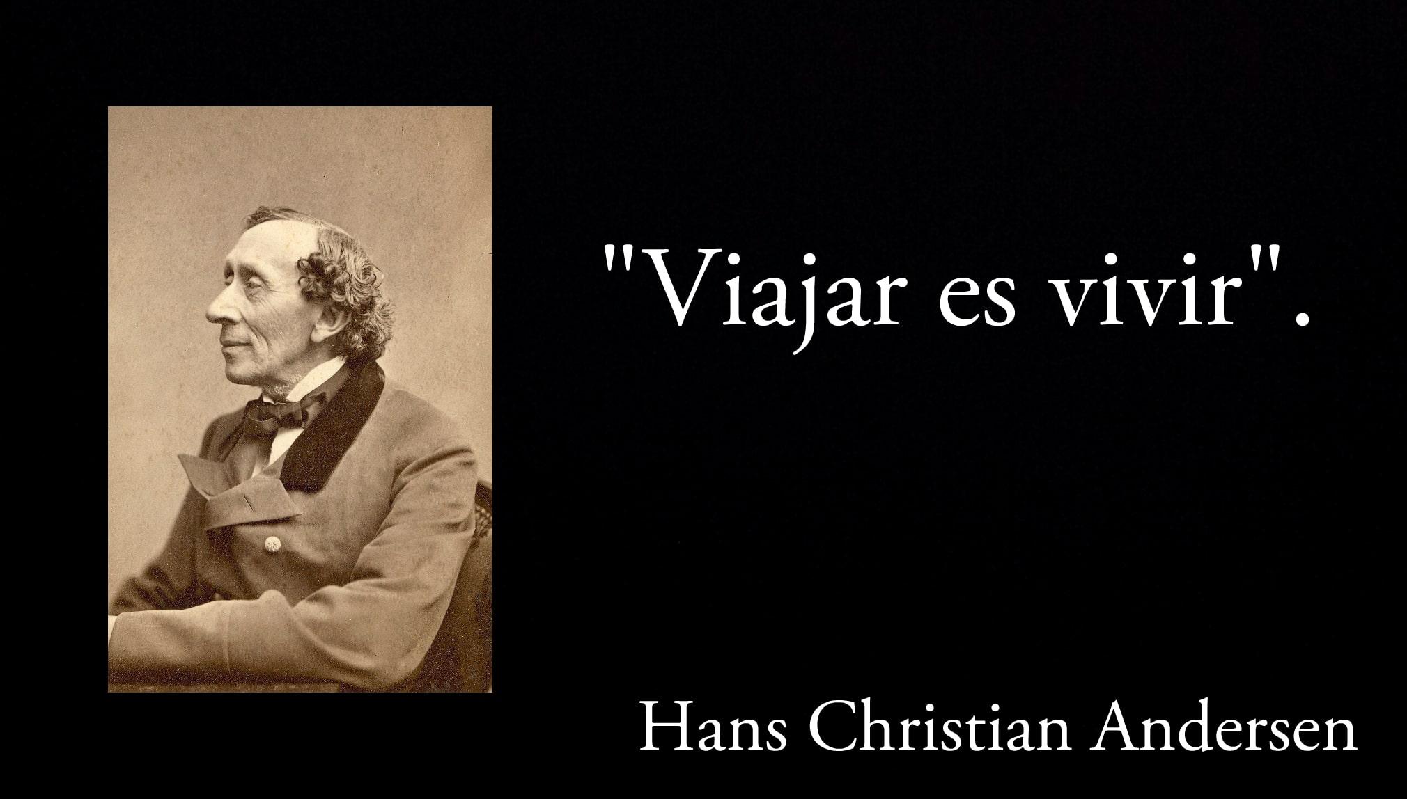Frase de Hans Chistian Andersen.