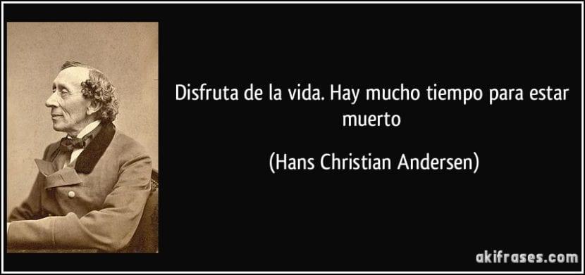 Frase de Hans Christian Andersen.