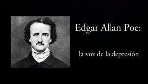 Edgar allan Poe: la voz de la depresión.