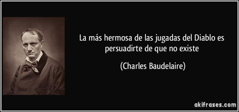 Frase de Charles Baudelaire.
