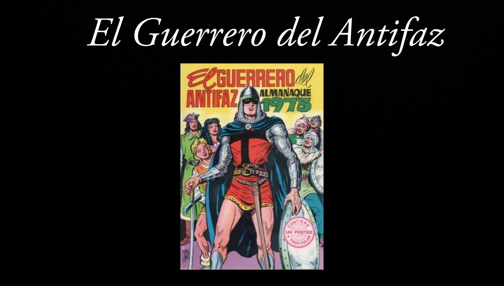 El Guerrero del Antifaz.