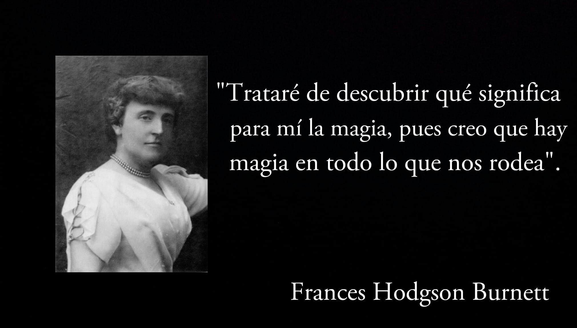 Frase de Frances Hodgman Burnett.