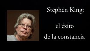 Stephen King, el éxito de la constancia.