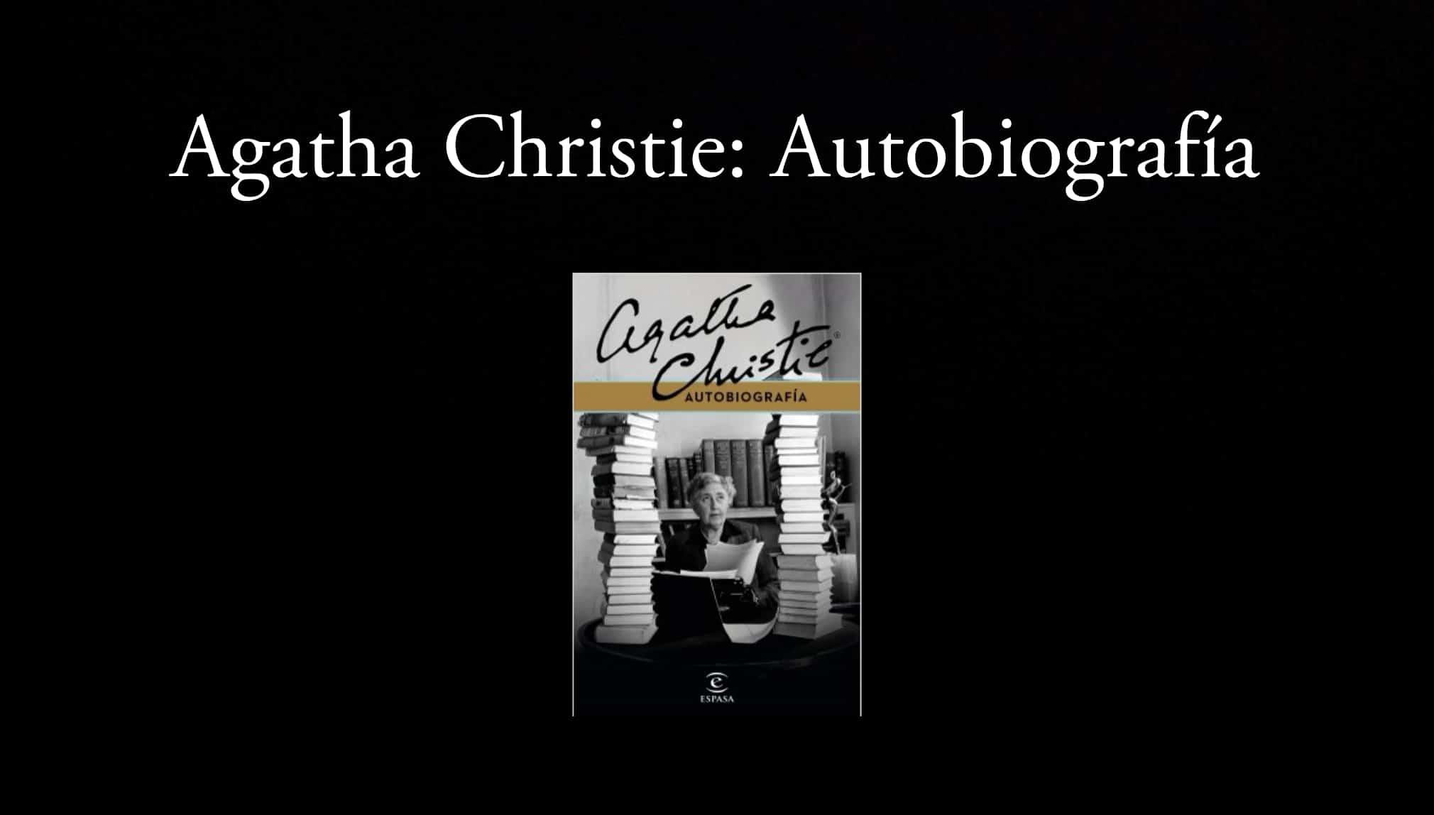 Agatha Christie: Autobiografía.