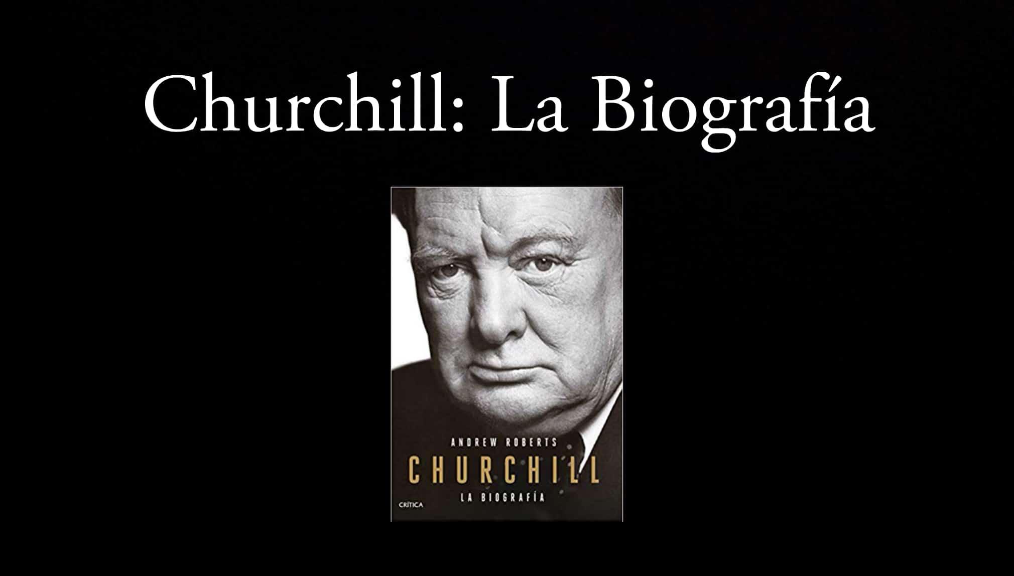 Churcill: La biografía.