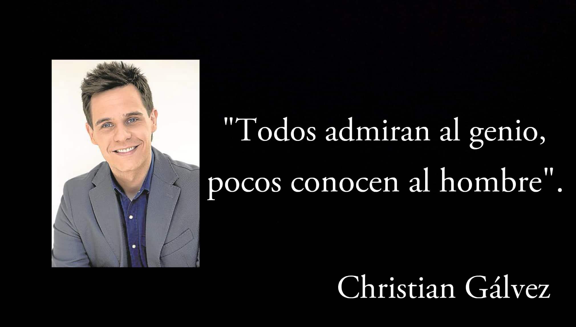 Frase de Christian Gálvez.