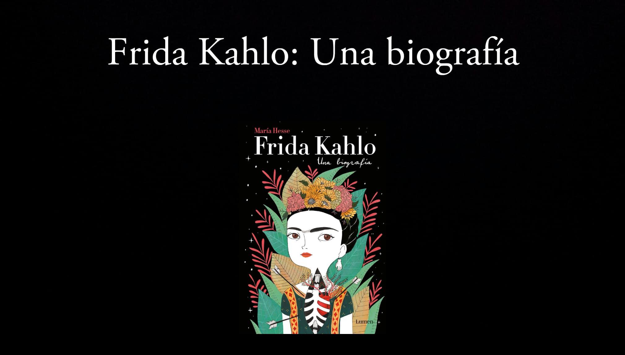 Frida Kahlo: Una biografía.