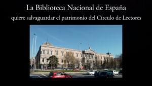 La Biblioteca Nacional de España quiere salvar el patrimonio del Circulo de Lectores.