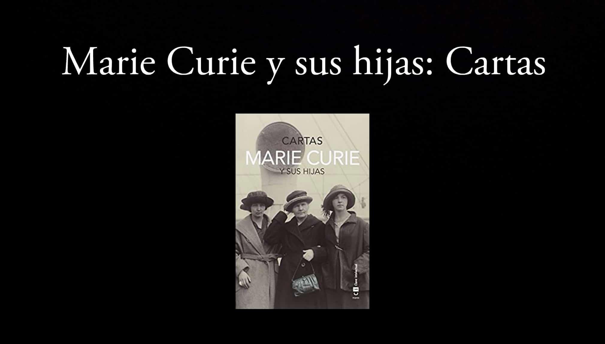 Marie Curie y sus hijas: Cartas.
