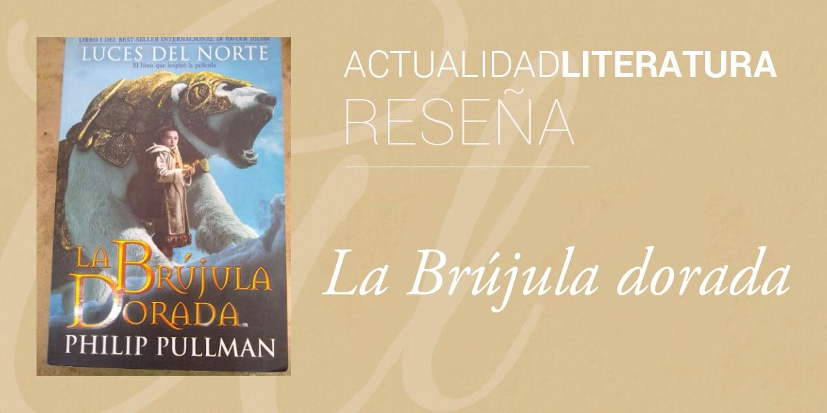 Reseña de La Brújula Dorada.
