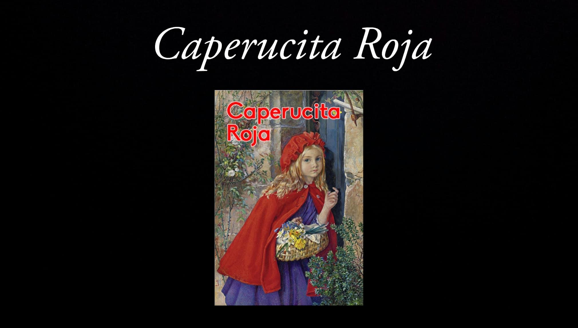 Caperucita Roja.