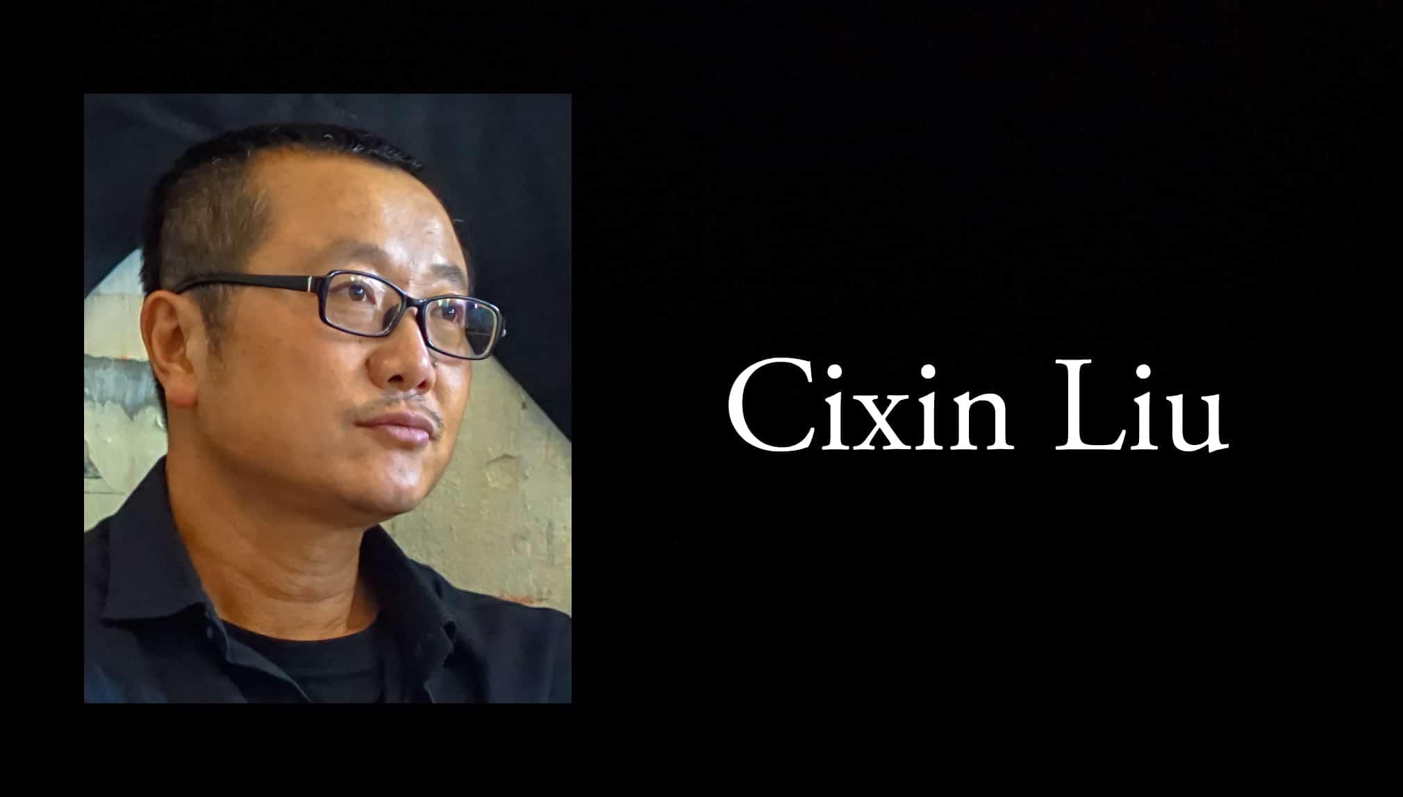 Cixin Liu.