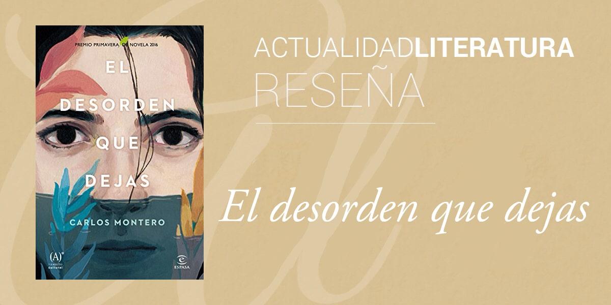 El desorden que dejas de Carlos Montero, la novela negra que te cautivará