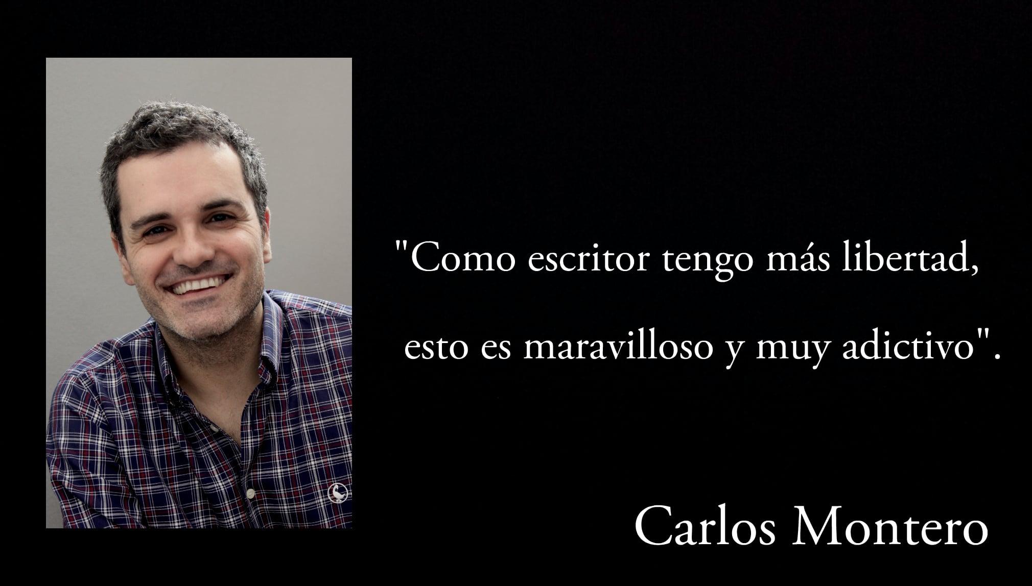 Frase del escritor Carlos Montero.