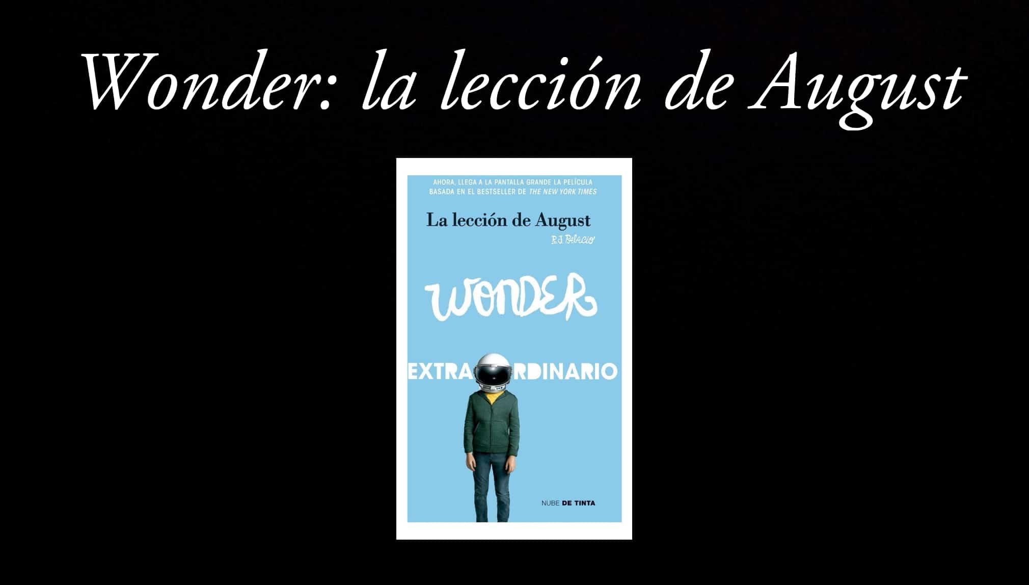 Wonder: la lección de August.