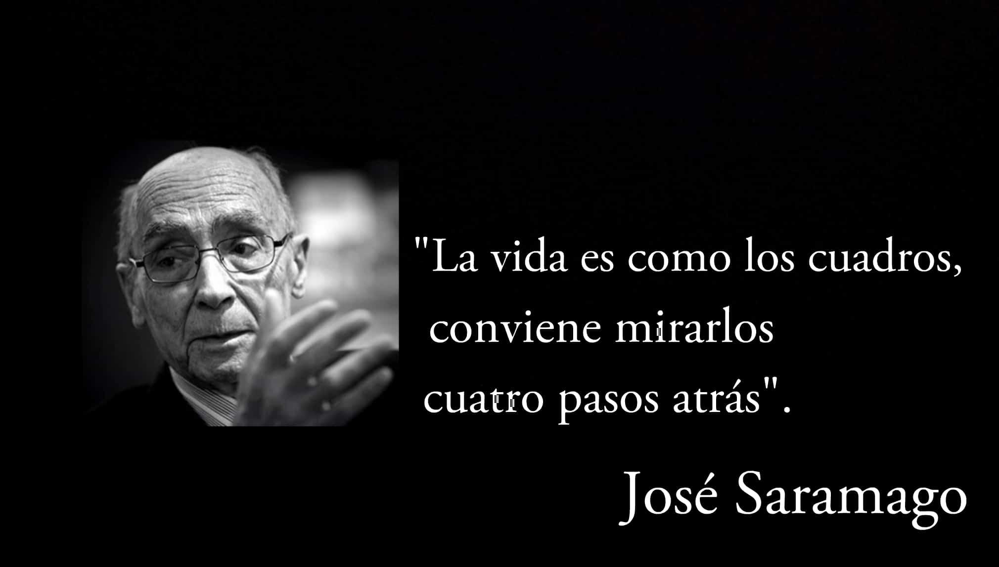 Frase de José Saramago.